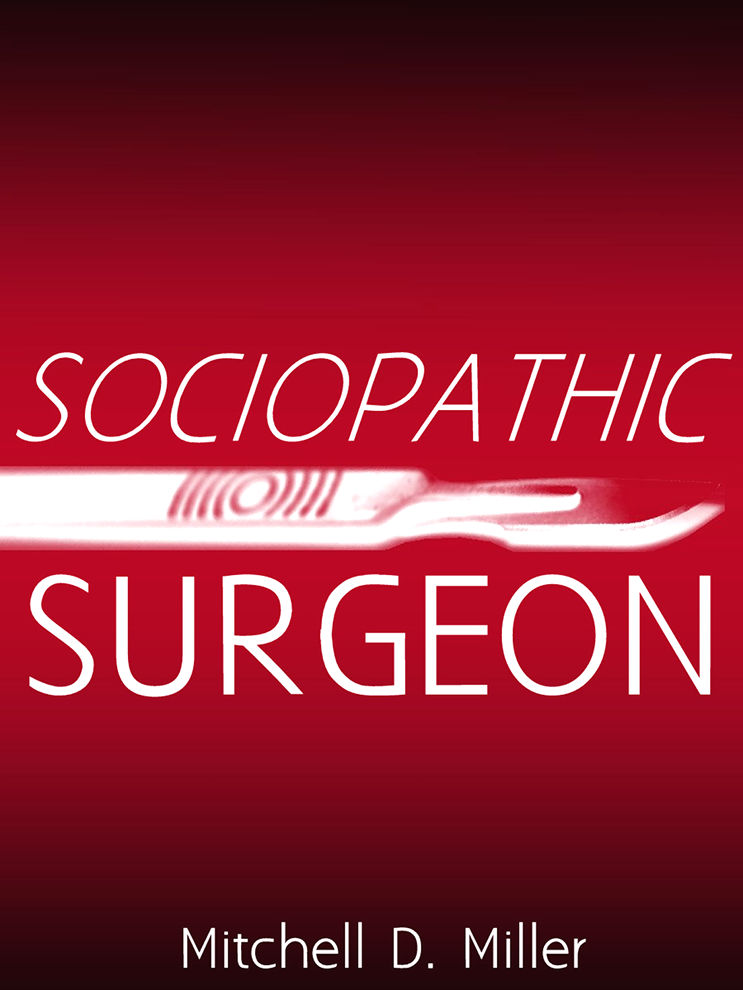 cover of Sociopathic Surgeon by Mitchell D. Miller